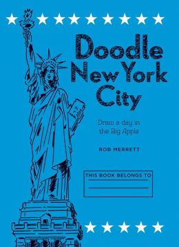 Doodle New York: Draw a Day in One of the World's Greatest Cities