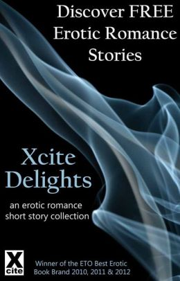 Xcite Delights - Book One: an erotic romance collection