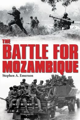 The Battle for Mozambique: The Frelimo?Renamo Struggle, 1977?1992