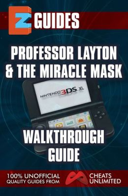 EZ Guides: Professor Layton and the Miracle Mask Walkthrough Guide