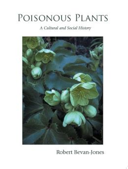 Poisonous Plants: A Cultural and Social History