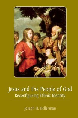 Jesus and the People of God: Reconfiguring Ethnic Identity