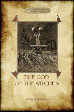 The God of the Witches (Aziloth Books)