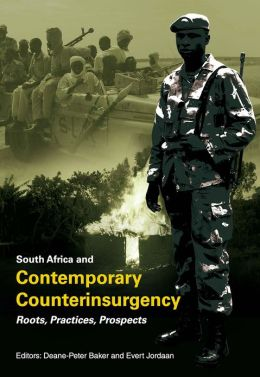 South Africa and Contemporary Counterinsurgency: Roots, Practices, Prospects