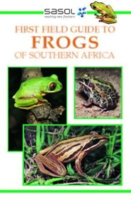 Sasol First Field Guide to Frogs of Southern Africa (PagePerfect NOOK Book)