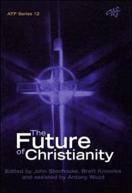 Future of Christianity: Historical, Sociological, Political and Theological Perspectives