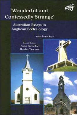 Wonderfuly and Confessedly Strange: Essays in Anglican Ecclesiology