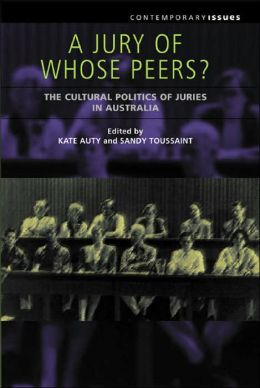 A Jury of Whose Peers?: The Cultural Politics of Juries in Australia
