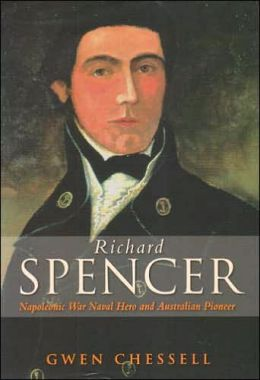 Richard Spencer: Napoleonic War Hero and Australian Pioneer