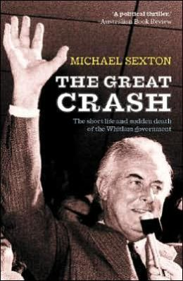 The Great Crash: The Short Life and Sudden Death of the Whitlam Government