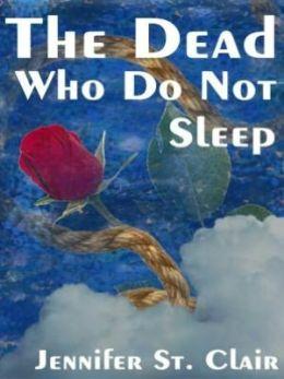 The Dead Who Do Not Sleep