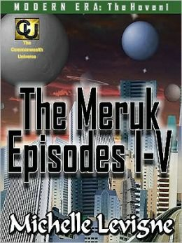The Meruk Episodes I-V [Commonwealth Universe]