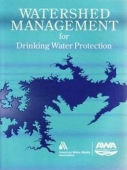 Watershed Management for Drinking Water Protection