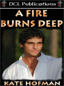 A Fire Burns Deep