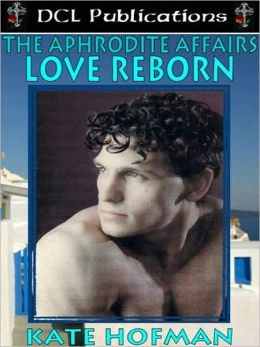 The Aphrodite Affairs: Love Reborn