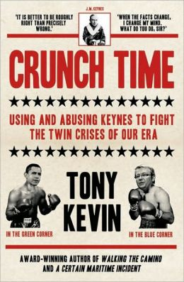Crunch Time: Using and Abusing Keynes to Fight the Twin Crises of Our Era