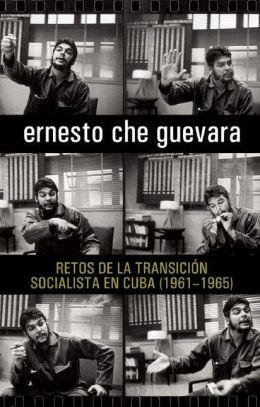 Retos de la transicion socialista en Cuba (1961-1965)