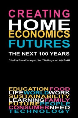 Creating Home Economics Futures:: The Next 100 Years