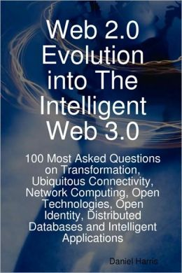 Web 2.0 Evolution Into The Intelligent Web 3.0