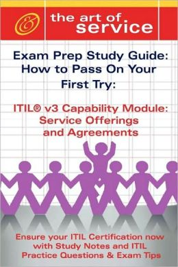 Itil V3 Service Capability Soa Certification Exam Preparation Course In A Book For Passing The Itil V3 Service Capability Soa Exam - The How To Pass On Your First Try Certification Study Guide