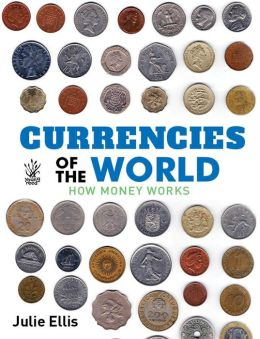 Currency of the World: How Money Works