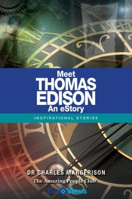 Meet Thomas Edison - An eStory: Inspirational Stories