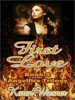 Angelfire Trilogy Book 2: First Love