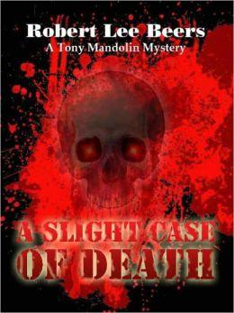 Tony Mandolin Mystery Book 1: A Slight Case of Death
