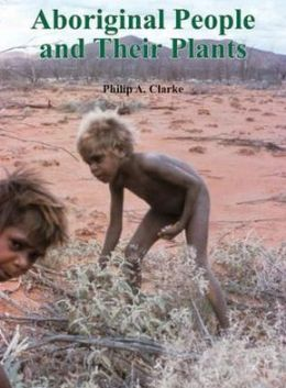 Aboriginal People and Their Plants