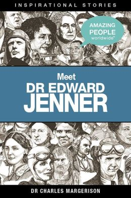 Meet Dr Edward Jenner - An eStory: Inspirational Stories