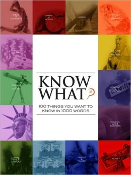 Know What? 100 Things to Know in 1000 Words