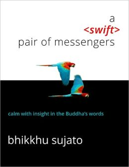 A Swift Pair of Messengers: Calm with Insight in the Buddha's Words