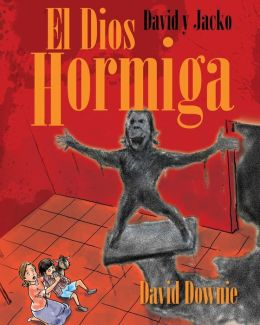David y Jacko: El Dios Hormiga (Spanish Edition)