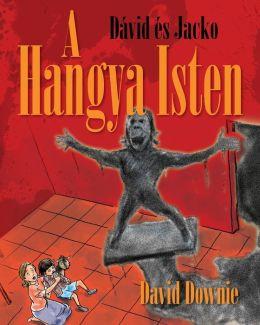 D??vid ??s Jacko: A Hangya Isten (Hungarian Edition)