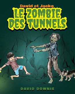 David et Jacko: Le Zombie Des Tunnels (French Edition)