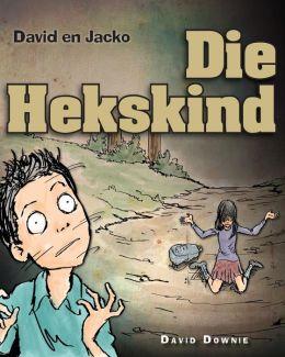David en Jacko: Die Hekskind (Afrikaans Edition)