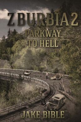 Z-Burbia 2 - Parkway to Hell - Jake Bible