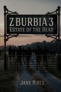 Z-Burbia 3 - Estate of the Dead - Jake Bible