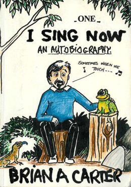 I Sing Now: An Autobiography: A Good Life with Honest Hype...