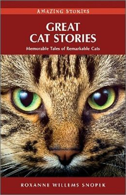 Great Cat Stories: Memorable Tales of Remarkable Cats