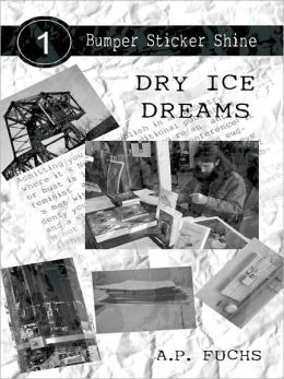 Dry Ice Dreams [Bumper Sticker Shine No. 1]