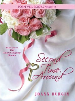 Second Time Around: A Christian Romance Novel (The Lewis Legacy Series, Book Two)