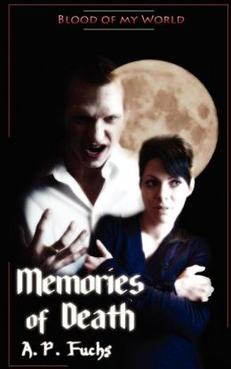Memories Of Death (Blood Of My World Novella Two)
