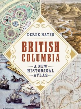 British Columbia: A New Historical Atlas