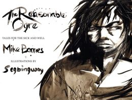The Reasonable Ogre: Tales for the Sick and Well