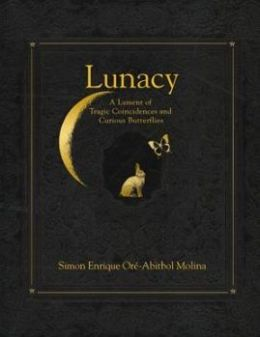 Lunacy: A Lament of Tragic Coincidences and Curious Butterflies