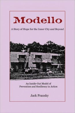 Modello: A Story of Hope for the Inner City and Beyond: An Inside-Out Model of Prevention and Resiliency in Action