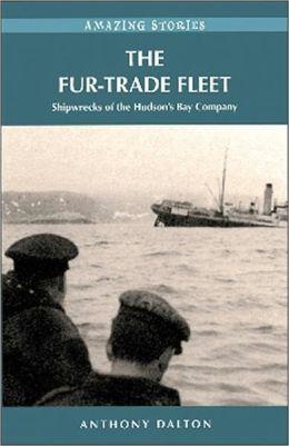 The Fur-Trade Fleet: Shipwrecks of the Hudson's Bay Company