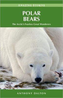 Polar Bears: The Arctic's Fearless Great Wanderers