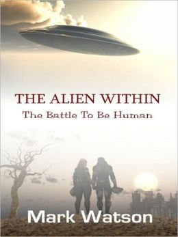 The Alien Within: The Battle To Be Human